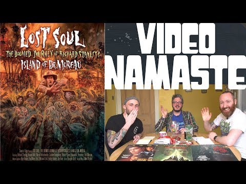 Video Namaste 5.3 - Lost Soul: The Doomed Journey of Richard Stanley's Island of Dr. Moreau