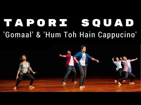 Gomaal & Hum Toh Hain Cappuccino | Dance Performance | Tapori Squad
