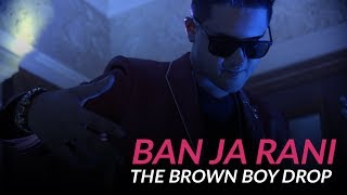 Ban Ja Rani - The Brown Boy Drop |  Knox Artiste | Havana x Bom Diggy