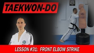 Front Elbow Strike - Taekwon-Do Lesson #31