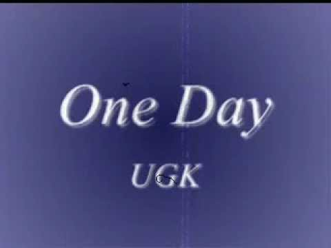 U G K Under Ground Kings One Day Lyrics