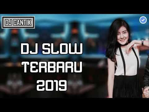 DJ CANTIK V2-SLOW REMIX TERBARU 2018-2019