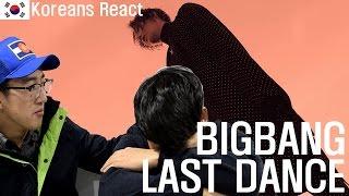 BIGBANG - LAST DANCE REACTION! / KOREAN GUYS REACT