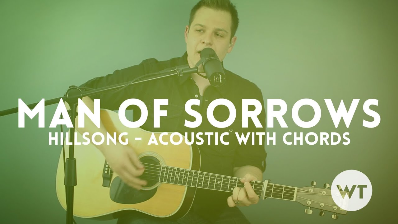 Man Of Sorrows Hillsong Live Acoustic With Chords Youtube