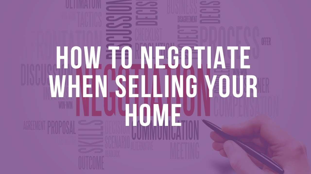 SELLERS; How To Negotiate When Selling Your House