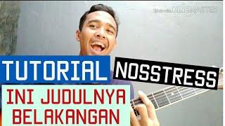 Gambar cover Tutorial Gitar Nosstress - Ini Judulnya Belakangan