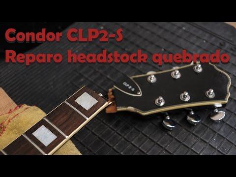 Guitarra Condor CLPII-S Reparo Headstock quebrado