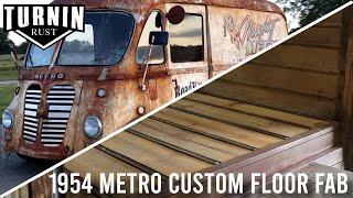 Interior Overhaul with Custom Sheet Metal & Fab Work | 1954 International Metro | Turnin Rust