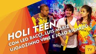 COBERTURA HOLI TEEN com entrevista do Luis Mariz e Bom dia Leo ★ TV FORMA