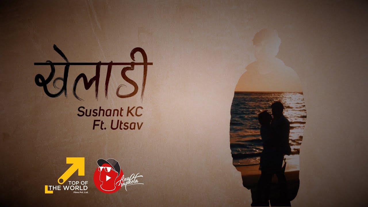 Download Sushant KC x Utsav - Kheladi (Official Lyric Video)