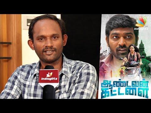Aandavan Kattalai Director : Cinema is a...