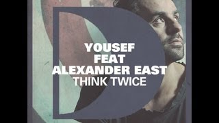 Yousef feat. Alexander East - Think Twice (Fred Everything Lazy Dub)