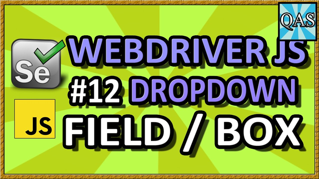 WebDriverJS Dropdown Tutorial | Part 12