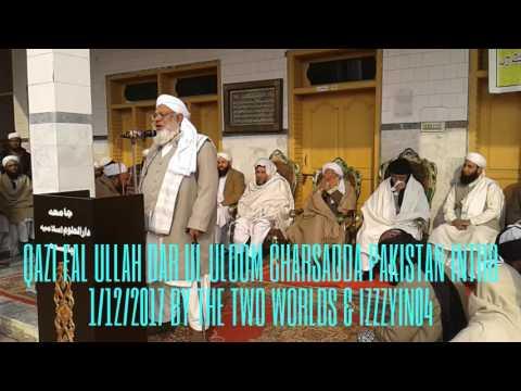 Dar Ul Uloom Charsadda Pashto Bayan Qazi Fazl Ullah Intro 1/12/2017 Video Pakistan