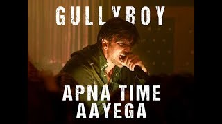 apna-time-aayega-full-subtitles-movie-version-ranveer-singh-alia-bhatt-gully-boy-2019
