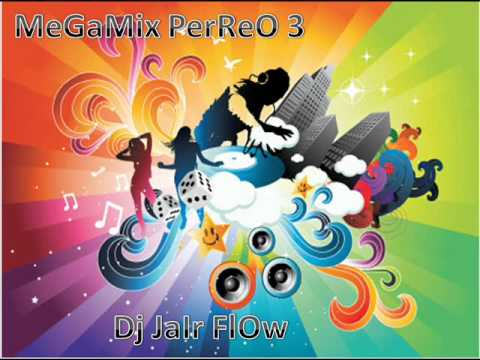MEGAMIX PERREO 3  - DJ JAIR 2012.wmv