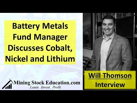 Will Thomson | Battery Metals Fund Manager Discusses Cobalt, Nickel And Lithium Markets