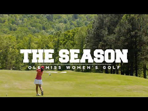 The Season: Ole Miss Women's Golf - 2016 SEC Championship