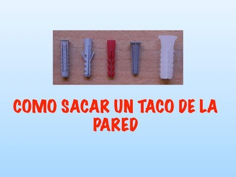 Como Sacar Un Taco De La Pared Youtube
