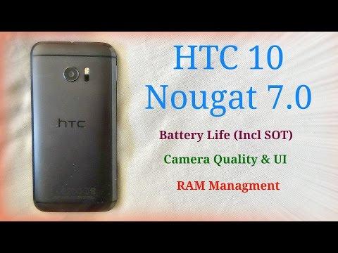 HTC 10 - Nougat 7.0 (Incl Battery Life & RAM Managment)