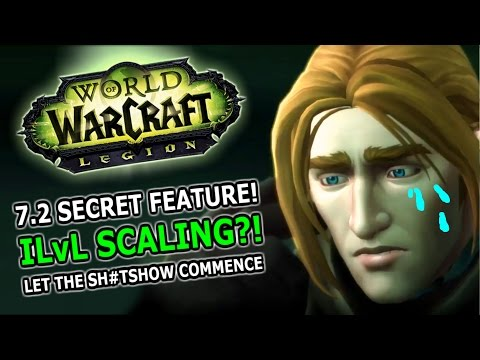 Secret 7.2 Item Level Scaling! Sh*tshow In World of Warcraft Legion