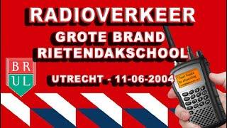 RADIOVERKEER : Grote Brand Rietendakschool Utrecht 2004