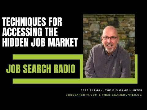 Techniques for Accessing The Hidden Job Market | Job Search Radio