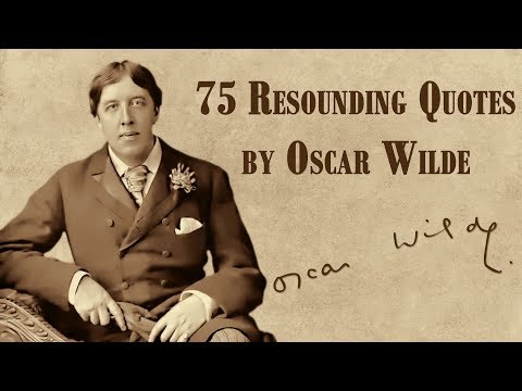 75 Resounding Quotes By Oscar Wilde