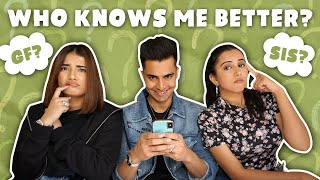 WHO KNOWS ME BETTER🙈|GF or SISTER?😳|best video🤣|Anirudh Sharma