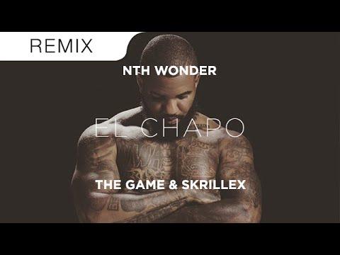 The Game & Skrillex - El Chapo (Nth Wonder Trap Remix)