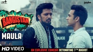 'Maula' Full VIDEO Song | Bangistan | Riteish Deshmukh | Pulkit Samrat | Jacqueline Fernandez