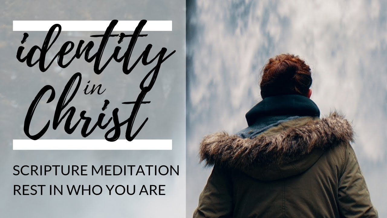 IDENTITY IN CHRIST | Scripture Meditation