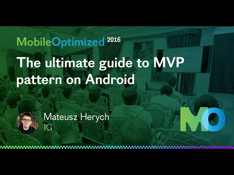 Mateusz Herych, IG – The ultimate guide to MVP pattern on Android
