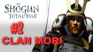 MORI CAMPAIGN - Shogun Total War Gameplay #2