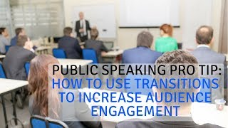 Public Speaking Tip: The Value of Transitions in Public Speaking