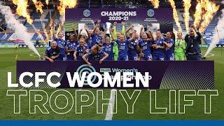 LCFC Women Lift The FA Women's Championship Trophy at King Power Stadium!   2020/21