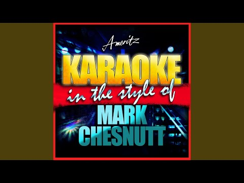 Too Cold at Home (In the Style of Mark Chesnutt) (Karaoke Version)