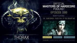 Official Masters of Hardcore Podcast 068 by Thorax