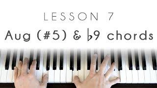 Piano 101 - Lesson 7: #5 (aug) & b9 chords