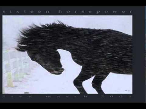 Sixteen Horsepower - Coal Black Horses