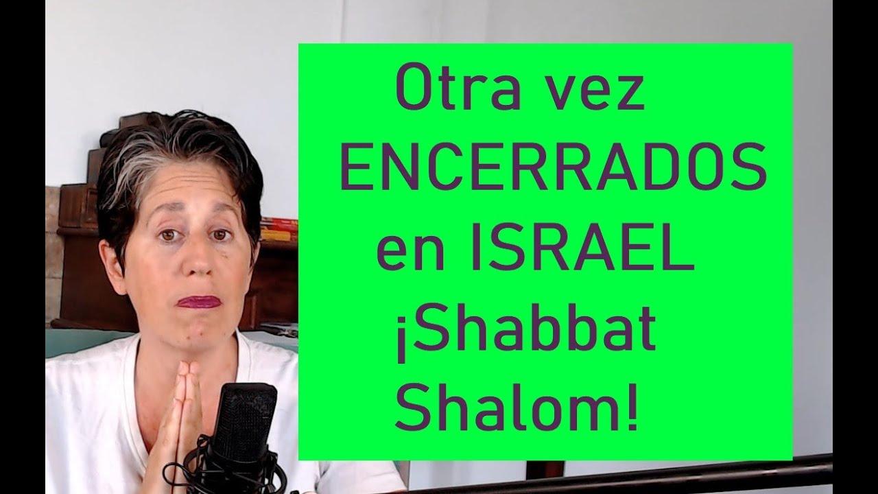 Confinamiento severo desde hoy en Israel - ¡Shabbat Shalom!