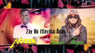 Nôssa ft Tann Faya - Zay No Itiavako Anao ( Audio)Nouveauté Gasy Sept 2018
