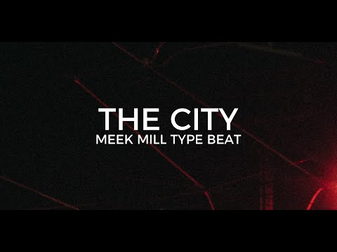 "Meek Mill type beat ""The City"" 