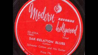 Sylvester Cotton and His Guitar Sak-Relation Blues  MODERN 655A