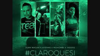 Juan Magan X Hyenas X Mohombi X Yasiris - Claro Que Si ( GerDj remix )