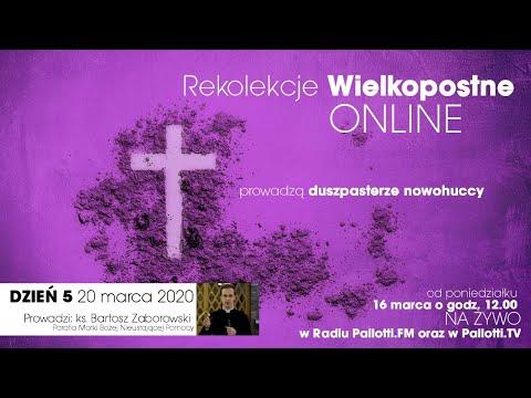 Rekolekcje Wielkopostne ONLINE - dzień 5 (20 marca 2020) ks. Bartosz Zaborowski