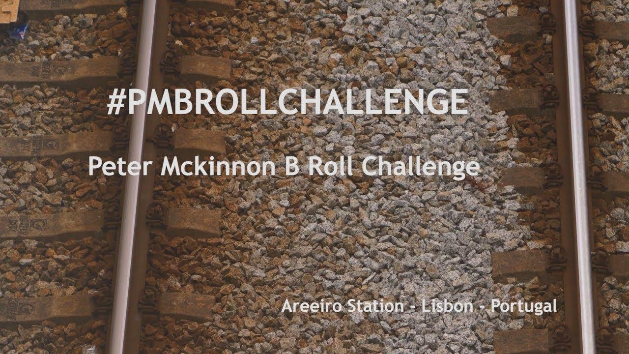 Peter McKinnon B ROLL CHALLENGE // #PMBROLLCHALLENGE // 2018
