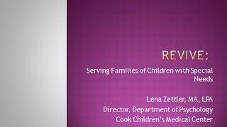Texas Respite Webinar 2--Revive: Serving Families of Children with Special Needs