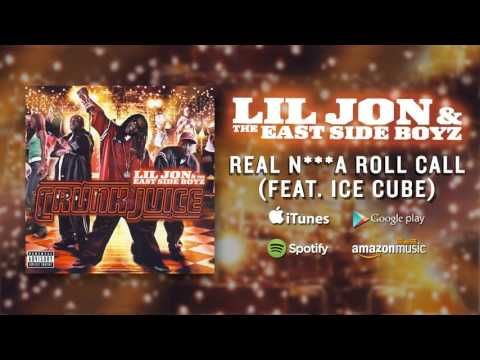 Lil Jon & The East Side Boyz - Real N***a Roll Call (feat Ice Cube)
