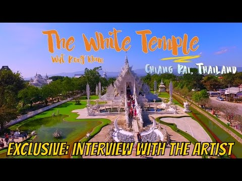 The White Temple (Wat Rong Khun) & Interview With Chalermchai Kositpipat.  Chiang Rai, Thailand